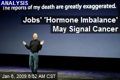 Jobs' 'Hormone Imbalance' May Signal Cancer
