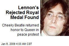 Lennon's Rejected Royal Medal Found