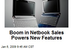 Boom in Netbook Sales Powers New Features