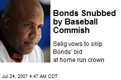 Bonds Snubbed by Baseball Commish