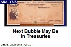 Next Bubble May Be in Treasuries