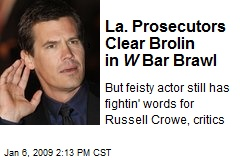 La. Prosecutors Clear Brolin in W Bar Brawl