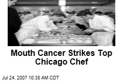 Mouth Cancer Strikes Top Chicago Chef