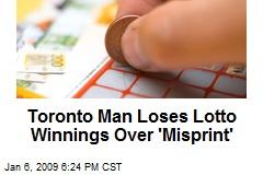 Toronto Man Loses Lotto Winnings Over 'Misprint'