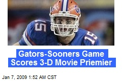 Gators-Sooners Game Scores 3-D Movie Priemier