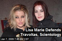 Lisa Marie Defends Travoltas, Scientology