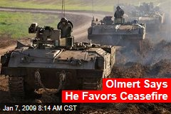 Olmert Says He Favors Ceasefire