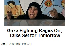 Gaza Fighting Rages On; Talks Set for Tomorrow
