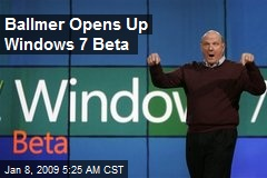 Ballmer Opens Up Windows 7 Beta