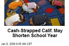 Cash-Strapped Calif. May Shorten School Year