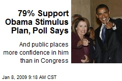 79% Support Obama Stimulus Plan, Poll Says