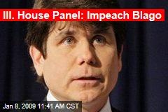 Ill. House Panel: Impeach Blago