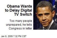 Obama Wants to Delay Digital TV Switch