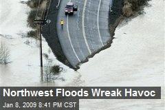 Northwest Floods Wreak Havoc