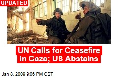 UN Calls for Ceasefire in Gaza; US Abstains