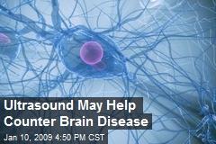 Ultrasound May Help Counter Brain Disease