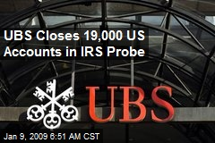 UBS Closes 19,000 US Accounts in IRS Probe