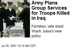 Army Plans Group Services for Troops Killed in Iraq