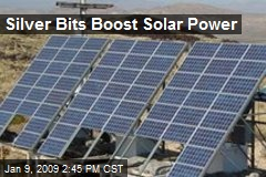 Silver Bits Boost Solar Power