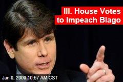 Ill. House Votes to Impeach Blago