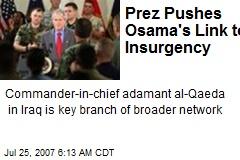 Prez Pushes Osama's Link to Insurgency