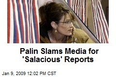 Palin Slams Media for 'Salacious' Reports