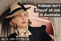 Kidman Isn't 'Proud' of Job in Australia