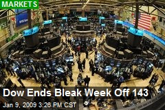 Dow Ends Bleak Week Off 143