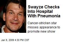 Swayze Checks Into Hospital With Pneumonia