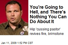 You're Going to Hell, and There's Nothing You Can Do About It
