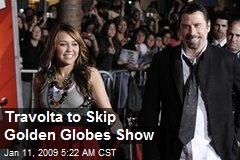 Travolta to Skip Golden Globes Show