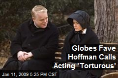 Globes Fave Hoffman Calls Acting 'Torturous'