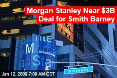 Morgan Stanley Near $3B Deal for Smith Barney