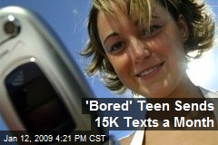 'Bored' Teen Sends 15K Texts a Month
