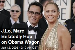 J.Lo, Marc Belatedly Hop on Obama Wagon