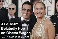 J.Lo, Marc Belatedly Hop on Obama Wagon