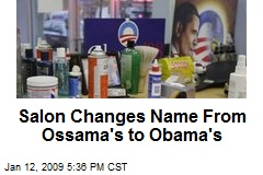Salon Changes Name From Ossama's to Obama's