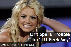 Brit Spells Trouble on 'If U Seek Amy'