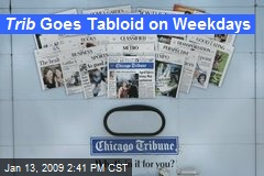Trib Goes Tabloid on Weekdays