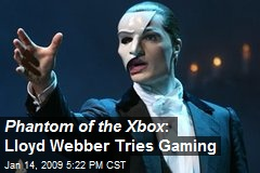 Phantom of the Xbox : Lloyd Webber Tries Gaming