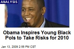 Obama Inspires Young Black Pols to Take Risks for 2010
