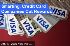 Smarting, Credit Card Companies Cut Rewards