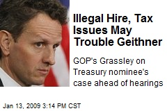 Illegal Hire, Tax Issues May Trouble Geithner