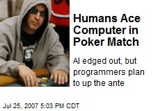 Humans Ace Computer in Poker Match