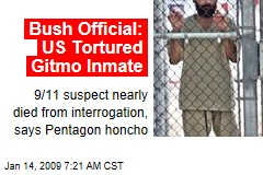 Bush Official: US Tortured Gitmo Inmate