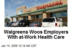Walgreens Woos Employers With at-Work Health Care