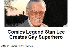 Comics Legend Stan Lee Creates Gay Superhero