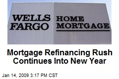 Mortgage Refinancing Rush Continues Into New Year