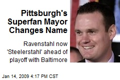 Pittsburgh's Superfan Mayor Changes Name