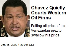 Chavez Quietly Courts Western Oil Firms